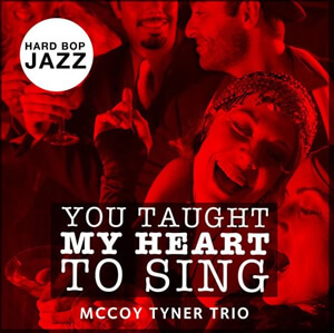 McCoy Tyner You Taught My Heart to Sing (live)