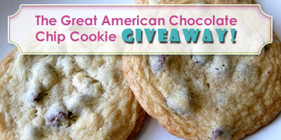 The Great American Chocolate Chip Cookie Giveaway