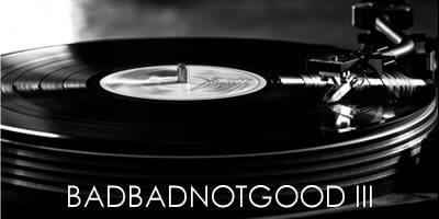 Album Review: BADBADNOTGOOD III