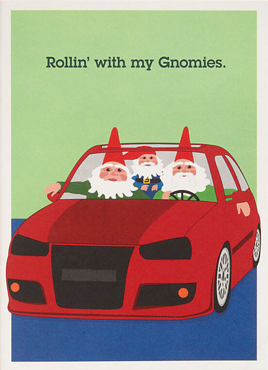 Rollin' with my Gnomies - Funny Holiday Greeting Cards